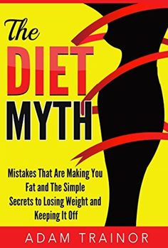 Right now The Diet Myth by Adam Trainor is Free!