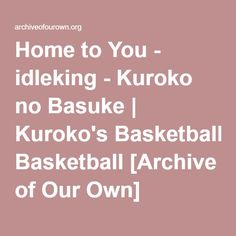 the Sun and the Mole Rat - Chapter 1 - TCon - Kuroko no Basuke Mole Rat, The Mole, Empty Cup, Kuroko's Basketball, Archive Of Our Own, Kuroko No Basket, It Works, Birthdays, Take That