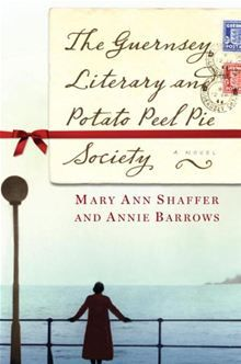 The Guernsey Literary and Potato Peel Pie Society: (A Wonderful Read)