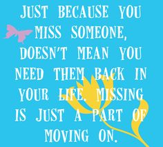 Just because you miss someone...