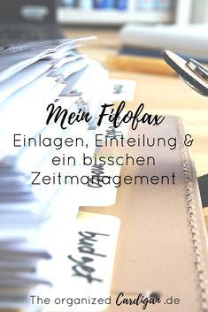 Filofax Planer Einlagen, Einteilung und außerdem ein bisschen Zeitmanagement UND wie du mit Hilfe deines Filofax' ein glückliches Leben führen kannst...