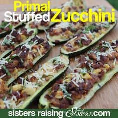 Primal Stuffed Zucchini. These are easy and quick to make, and they disappear even more quickly!