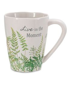 Loving this 'Live in the Moment' Fern Mug on #zulily! #zulilyfinds