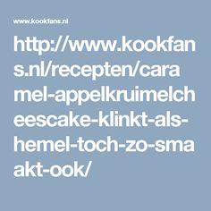 http://www.kookfans.nl/recepten/caramel-appelkruimelcheescake-klinkt-als-hemel-toch-zo-smaakt-ook/