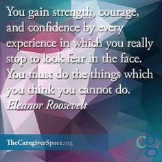 Face fears and gain confidence.