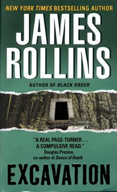 Excavation - James Rollins  James Rollins can always be counted on to write a good action story.  His novels are normally exicitng and are often offer some interesting ideas.  I really enjoy the chapters at the end of his books where he separates fact from fiction.