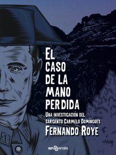 El caso de la mano perdida / Fernando Roye