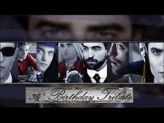 ROBERT PATTINSON BIRTHDAY TRIBUTE -- Every Breath You Take