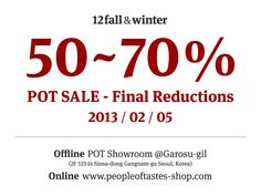 POT-Multi-label store in Seoul. 12F/W 50%~70% OFF FINAL REDUCTION (ww.peopleoftastes-shop.com)  Do not miss out on all this opportunity to get the designer label items with reduced prices.