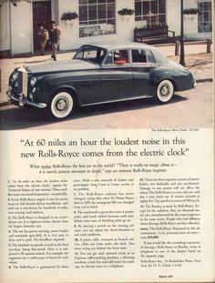 Ogilvy's Rolls Royce Silver Cloud [Rolls Royce, 1958] - RR sold 4 X more cars because of this ad.