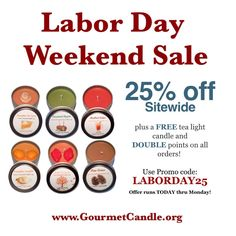 LABOR DAY SALE STARTS TODAY!!!    www.GourmetCandle.org www.Etsy.com/Shop/GourmetCandle  ❤️25% off Sitewide! Free candle with your order!! ❤️Double points!!!