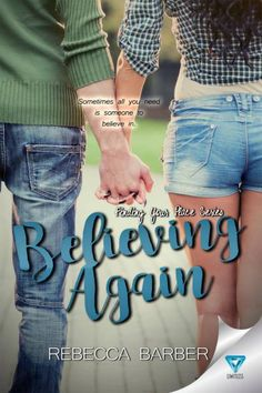 Believing Again (Finding Your Place #3) by Rebecca Barber Publication date: May 23rd 2017 Genres: New Adult Romance After his life falls apart, Nate Mitchell climbs onto his motorcycle and tries to…