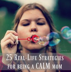 BE A CALM MAMA --> 25 Tips designed for any mom to implement right now even before the next big challenge hits.