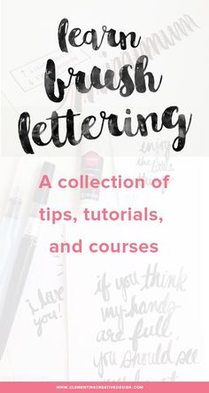 Learn brush lettering: a collection of tips, tutorials, and courses.