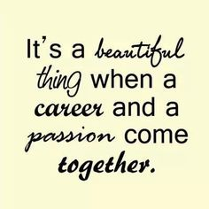 Passion and a career