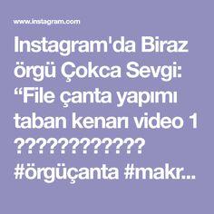 """Instagram'da Biraz örgü Çokca Sevgi: """"File çanta yapımı taban kenarı video 1 ☘️☘️☘️☘️☘️☘️ #örgüçanta #makromeçanta #örgümakromeçanta #makromedençanta #crochetbag #fileçanta…"""" Tabata, Instagram, Rome, Tabata Workouts"""