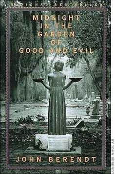 Midnight in the Garden of Good and Evil- John Berendt (Good book/film and the ever so gorgeous Savannah,GA)