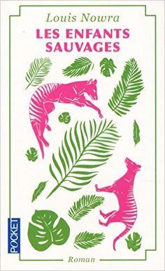 Amazon.fr - Les Enfants sauvages - Louis NOWRA, Arnaud BAIGNOT, Perrine CHAMBON - Livres