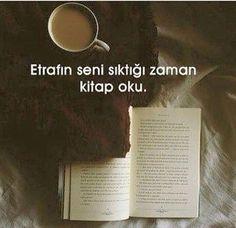 Etrafın seni sıktığı zaman kitap oku...