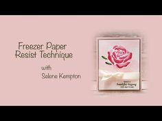 Create with Selene: Stampin Up Mediterranean Achievers Blog Hop JANUARY 2016, Love Is All You Need, Freezer Paper Resist Technique, Rose Wonder Photopolymer Bundle