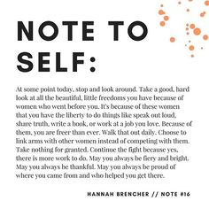 I am who I am because of other women who told me I could be whoever I wanted to be and more. For that Im thankful. Quotable Quotes, Me Quotes, Hannah Brencher, Self Reminder, Positive Messages, Typography Quotes, Note To Self, Buckets, Good Vibes