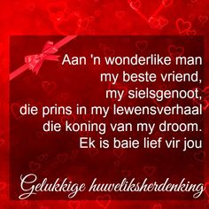 Afrikaanse Inspirerende Gedagtes & Wyshede: Gelukkige huweliksherdenking my… Happy Wedding Anniversary Quotes, Happy Anniversary Cards, Birthday Wishes Quotes, Happy Birthday Wishes, Happy Birthday Husband, Birthday In Heaven, Happy Aniversary, Birthday Prayer, Afrikaanse Quotes