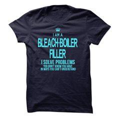 I am a Bleach-Boiler Filler #teeshirt #style. LOWEST PRICE  => https://www.sunfrog.com/LifeStyle/I-am-a-Bleach-Boiler-Filler.html?id=60505