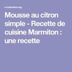 Mousse au citron simple - Recette de cuisine Marmiton : une recette