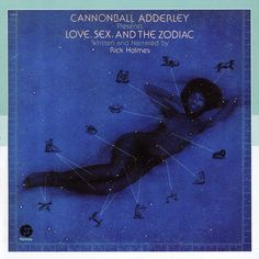 Cannonball Adderley - Love Sex And The Zodiac