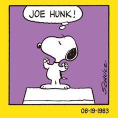 JOE HUNK, INDEED! :)