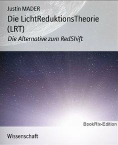 Die LichtReduktionsTheorie (LRT) (German Edition) by Justin MADER. $2.74. 52 pages