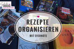 Rezepte organisieren mit Evernote. So bringst du Ordnung in deine Rezeptsammlung…