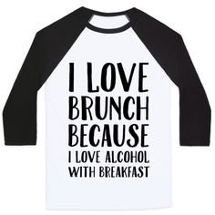 This shirt is perfect for the brunch lover who just happens to enjoy the morning routine for a tall glass of mimosa. What better way to enjoy the weekend then start drinking champagne before noon. Get your drink on and celebrate happiness with a bloody mary.