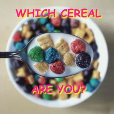 Which Cereal Are You?