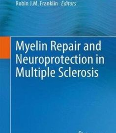 Myelin Repair And Neuroprotection In Multiple Sclerosis PDF