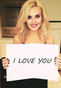 I love you @Perrie Edwards !! Thanks for being my inspiration to sing :) <3