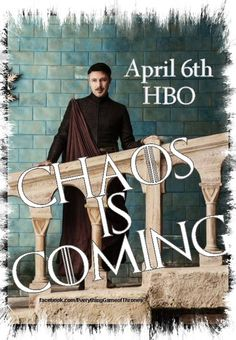 Littlefinger is coming! Game of Thrones Season Four - April 6th 2014. (US)