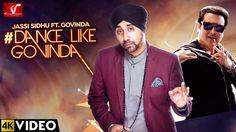 #DanceLikeGovinda - #JassiSidhu Ft. #Govinda   New Punjabi Song 2016   V...