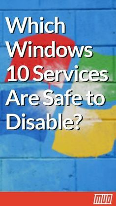 Which Windows 10 Services Are Safe to Disable? Here's an Overview Which Windows 10 Services Are Safe to Disable? Here's an Overview Computer Diy, Life Hacks Computer, Computer Projects, Computer Basics, Computer Internet, Computer Repair, Computer Password, Computer Gadgets, Phone Hacks