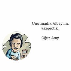 Unutmadık Albay'ım, vazgeçtik... - Oğuz Atay (Kaynak: Instagram - kitapklubu) #sözler #anlamlısözler #güzelsözler #manalısözler #özlüsözler #alıntı #alıntılar #alıntıdır #alıntısözler #şiir #edebiyat
