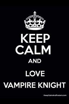 Keep Calm And Love Vampire Knight