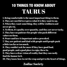 10 THINGS TO KNOW ABOUT TAURUS @zodiacsociety More