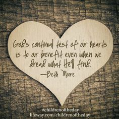 God's continual test of our hearts is to our benefit even when we ...