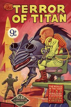 Cover art for The Terror of Titan, from the Tit-Bits Science-Fiction Comics range of comic books, printed by W. Speaight, United Kingdom, 1954, by Ron Turner.