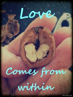 Love comes from within. Lees je mee: http://zomijntje.nl/Love-comes-from-within