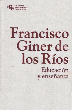 Giner de los Ríos, Francisco --- Educación y enseñanza --- Barcelona : Planeta DeAgostini, cop. 2011