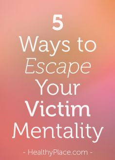 the victim mentality how to re write an article