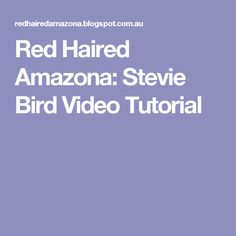 Red Haired Amazona: Stevie Bird Video Tutorial