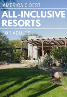 America's Best All-Inclusive Resorts for Adults Best All Inclusive Resorts, Sit Back And Relax, Greatest Adventure, Pergola, Wanderlust, Hiking, Outdoor Structures, America, Travel