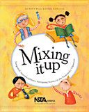 Mixing it up : integrated, interdisciplinary, intriguing science in the elementary classroom